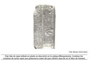Esta lista de reyes tallada en piedra se descubrió en la antigua Mesopotamia. Contiene los nombres de varios reyes que gobernaron antes del gran diluvio descrito en el libro de Génesis.
