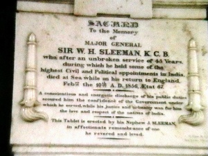 "A tablet erected in honour of William Sleeman who eradicated the scourge of ""thugee"" from Central India."